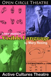 "Open Circle Theatre presents a new musical ""Visible Language"" by Mary Resing"