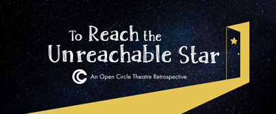 Graphic: To Reach the Unreachable Star - An Open Circle Theatre Retrospective
